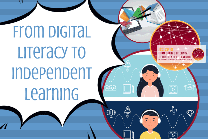 JCS 2018 Conference: From Digital Literacy to Independent Learning