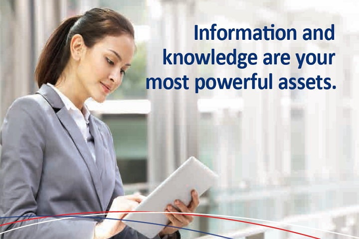 Information and knowledge are your most powerful assets