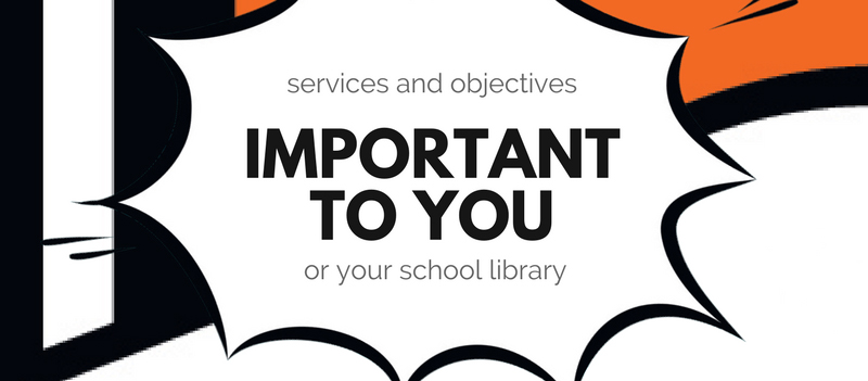 What are the most important services and objectives for school libraries?