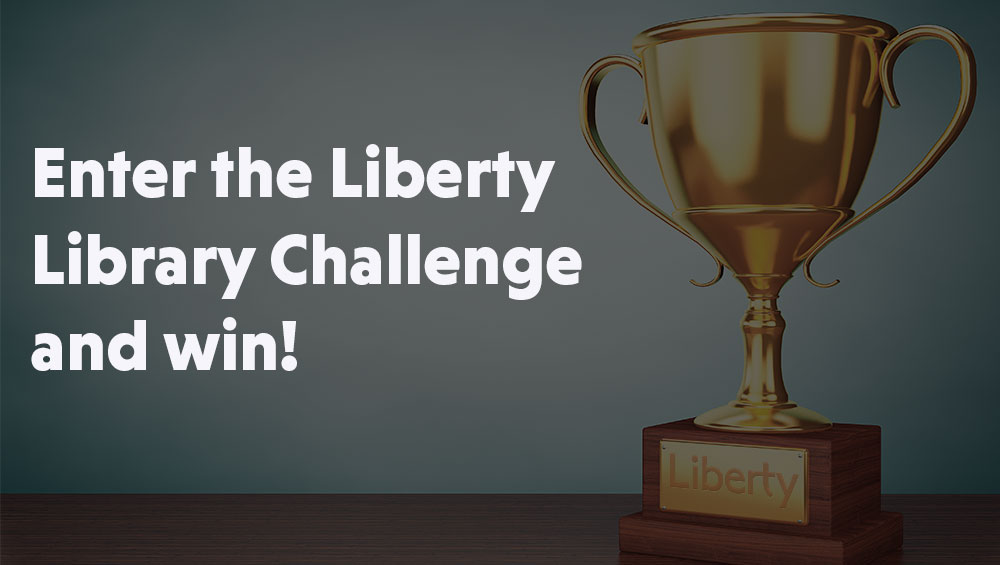 Introducing the Liberty Library Challenge – will you be our winner?