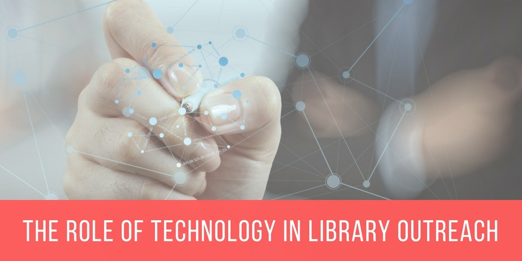 "Introducing ""The role of technology in library outreach"" blog series"
