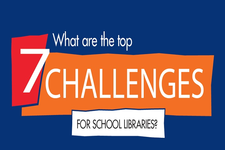 The Top 7 Challenges for School Libraries